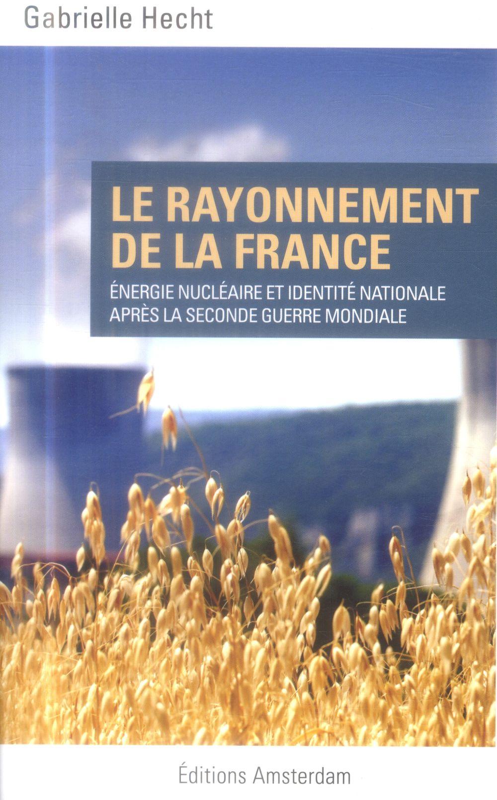 le rayonnement de la France ; énergie nucléaire et identité nationale après la seconde guerre mondiale