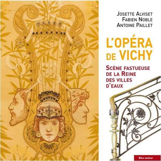 L'opéra de Vichy ; scène fastueuse de la reine des villes d'eaux