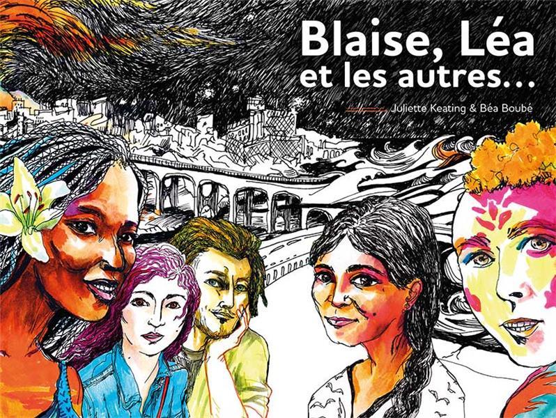 Blaise, Léa et les autres...