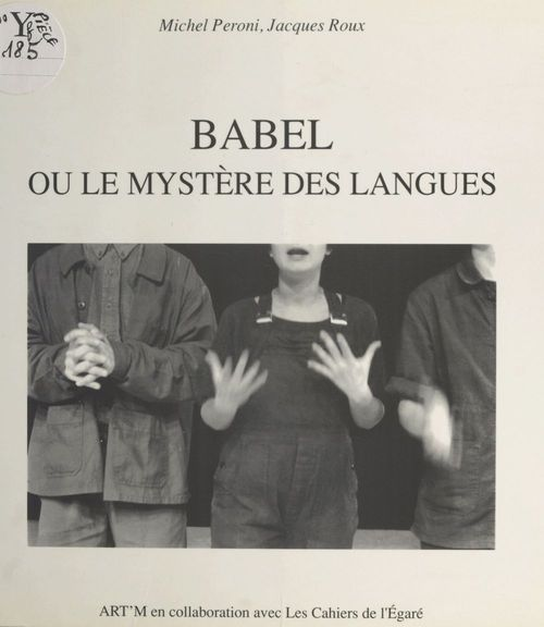 Babel ou Le mystère des langues