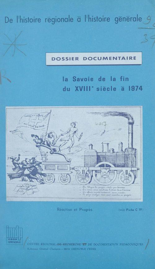 La Savoie, de la fin du XVIIIe siècle à 1974