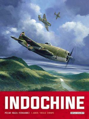 Indochine T.1 ; adieu, vieille Europe