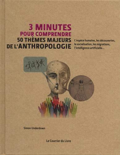3 minutes pour comprendre ; 50 thèmes majeurs de l'anthropologie