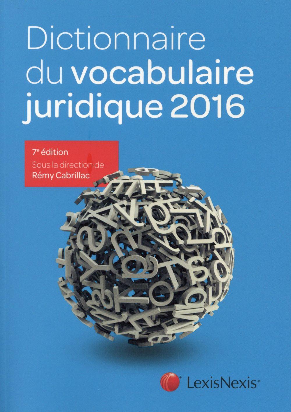 Dictionnaire du vocabulaire juridique 2016