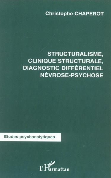Structuralisme, clinique structurale diagnostic differentiel nevrose-psychose