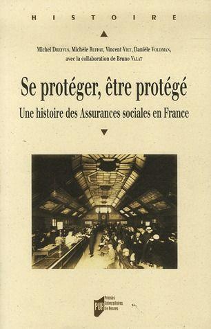 Se protéger, être protégé ; une histoire des assurances sociales en France