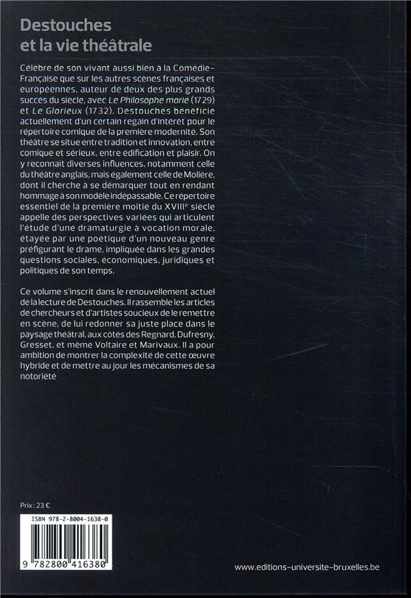 études sur le XVIIIe siècle T.46 ; Destouches et la vie théâtrale