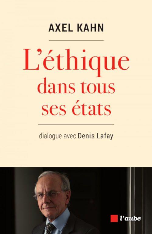 ETHIQUE DANS TOUS SES ETATS (L')