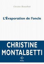 Vente EBooks : L'évaporation de l'oncle  - Christine Montalbetti