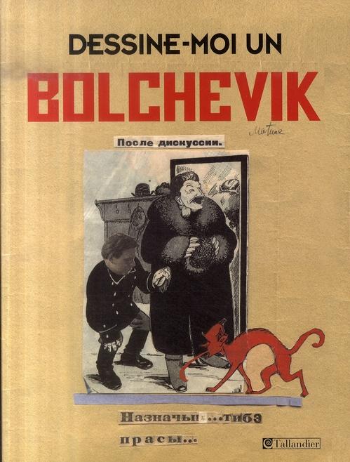 Dessine-moi un bolchévique ; les caricaturistes du Kremlin (1923-1937)