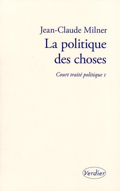 Court traité t.1 ; la politique des choses
