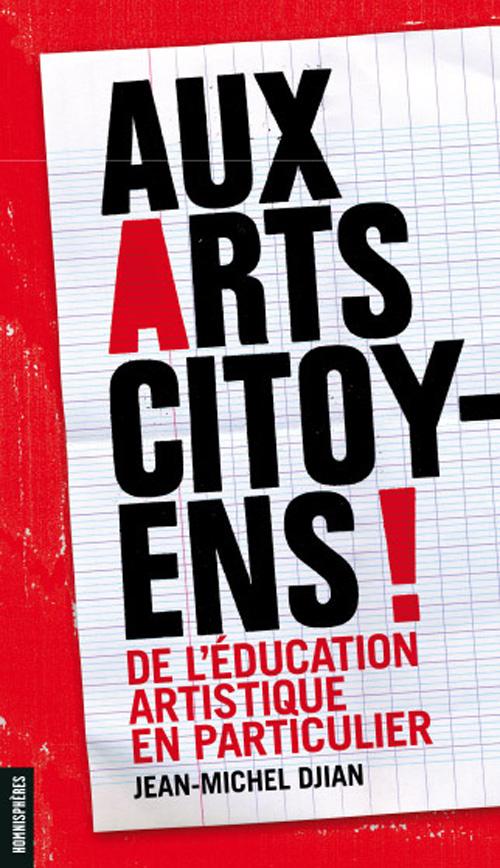 Aux arts citoyens ! de l'éducation artistique en particulier