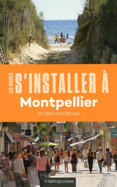 LES GUIDES S'INSTALLER A ; Montpellier