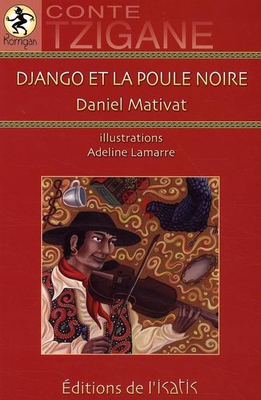 Django et la poule noire ; conte tzigane