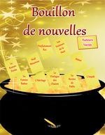 Vente EBooks : Bouillon de nouvelles  - Marc Damord - Bruno Jetté - M.L. Lego - Jim Lego - Marlène Gagnon - Shawn Foster - Patrick Larose