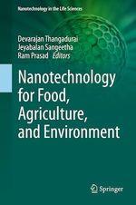 Nanotechnology for Food, Agriculture, and Environment  - Devarajan Thangadurai - Jeyabalan Sangeetha - Ram Prasad