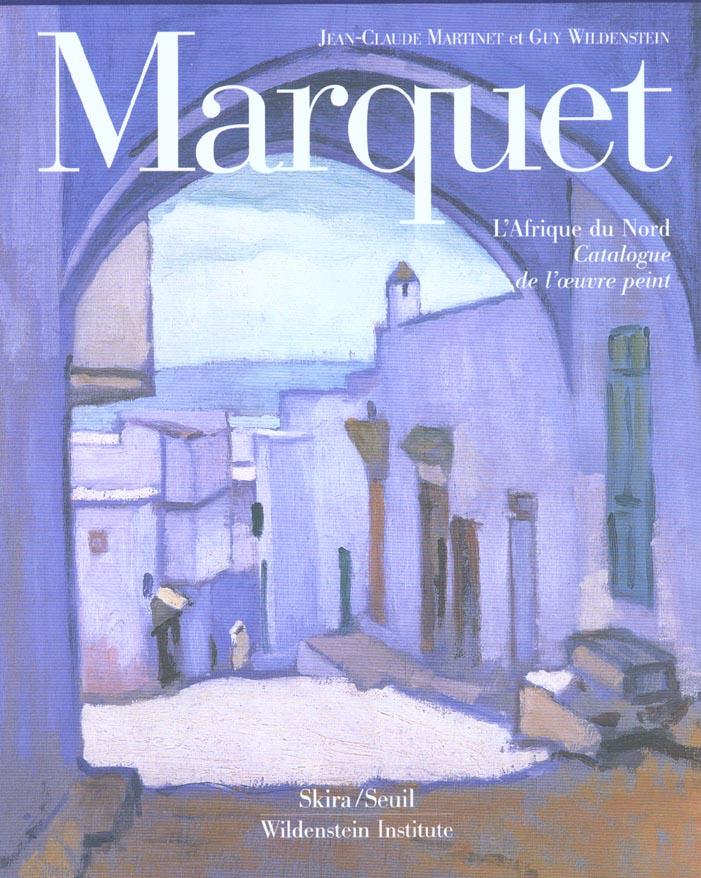 Albert Marquet ; l'Afrique du nord, catalogue de l'oeuvre peint