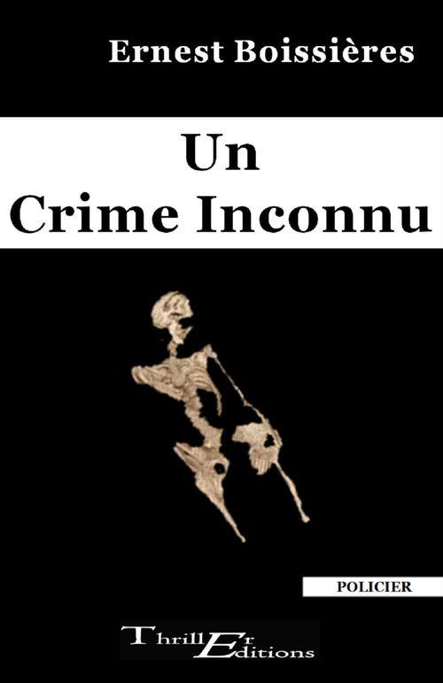 Un crime inconnu  - Ernest Boissières