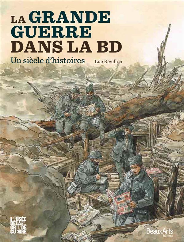 La grande guerre dans la bd , un siecle d'histoires