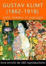 Gustav Klimt (1862-1918), entre femmes et paysages  - François Blondel