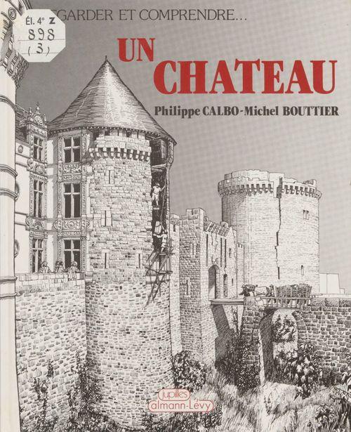 Regarder et comprendre un château