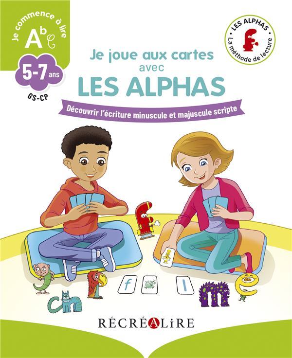 Je joue aux cartes avec les Alphas ; GS-CP ; découvrir l'écriture minuscule et majuscule scripte