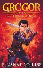 Vente EBooks : Gregor 5 - La Prophétie du Temps  - Suzanne Collins