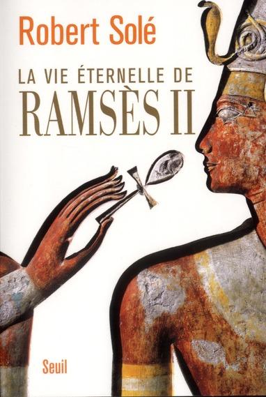 La Vie Eternelle De Ramses Ii