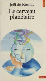 Vente EBooks : Le Cerveau planétaire  - Joël de Rosnay