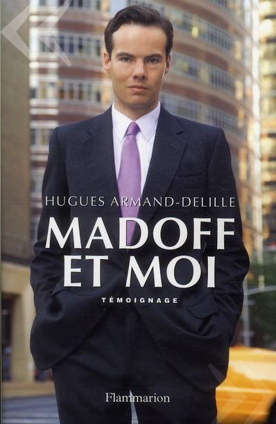Madoff et moi ; témoignage
