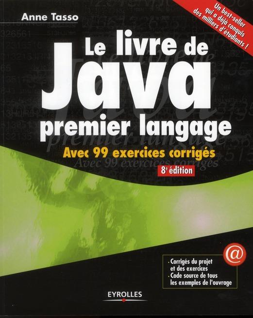 Le Livre De Java Premier Langage ; Avec 99 Exercices Corriges
