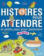 Vente EBooks : Histoires pour attendre et petits jeux pour patienter : en voyage  - Béatrice Egémar - Bénédicte Carboneill - Elisabeth Gausseron