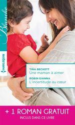 Vente Livre Numérique : Une maman à aimer - L'incertitude au coeur - Un très séduisant médecin  - Tina Beckett - Robin Gianna - Melanie Milburne