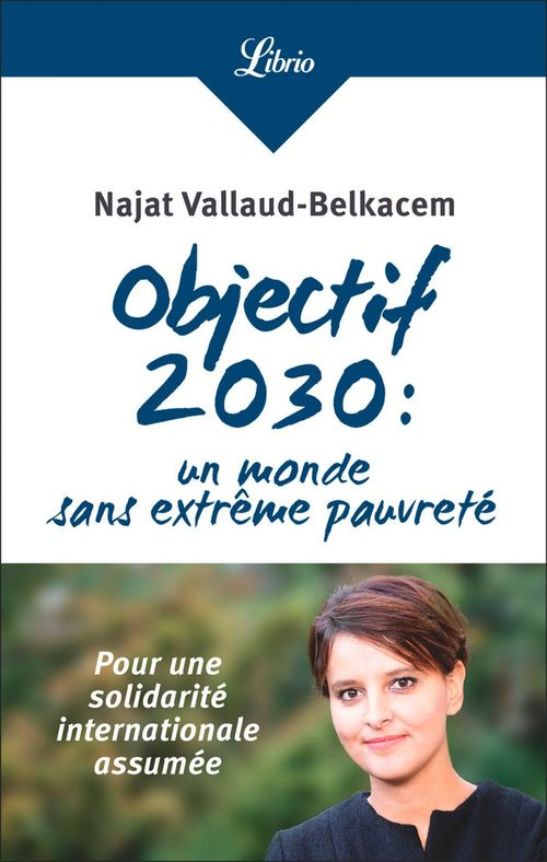 Vente EBooks : Objectif 2030: un monde sans extrême pauvreté  - Najat Vallaud-belkacem