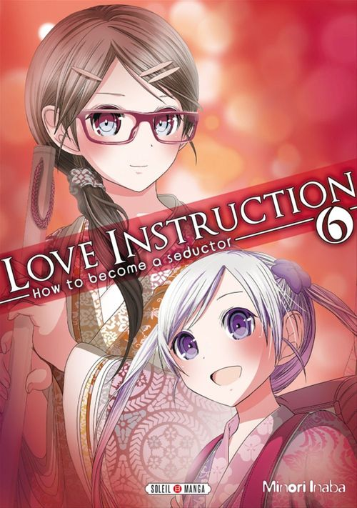 Love instruction ; how to become a seductor T.6