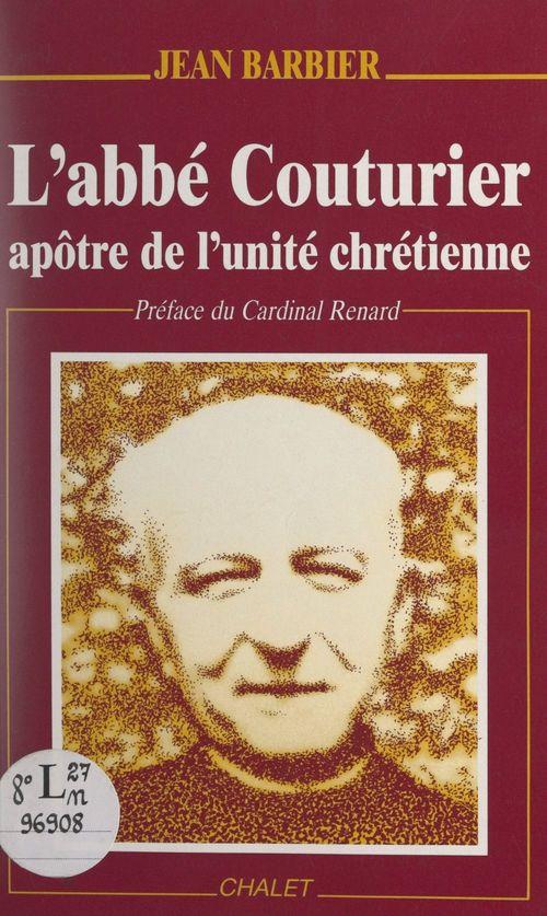 L'Abbé Couturier, apôtre de l'unité chrétienne