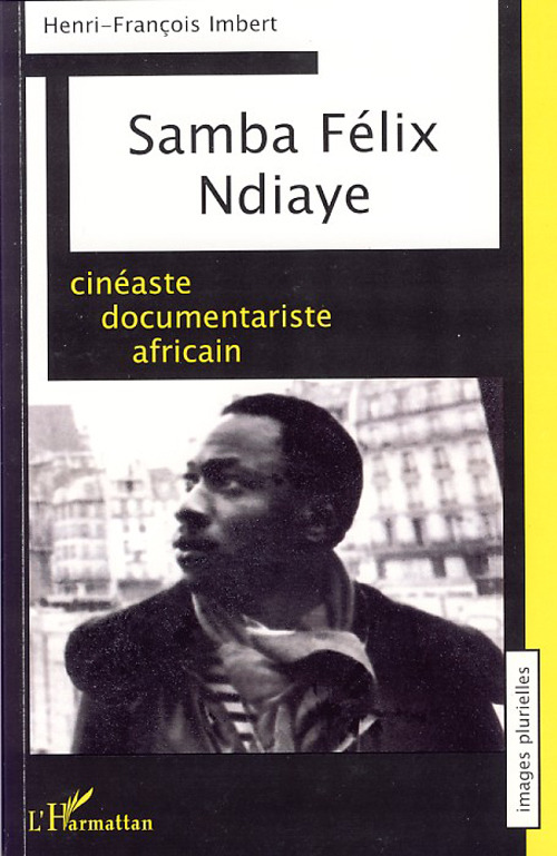 Samba Félix Ndiaye ; cinéaste documentariste africain