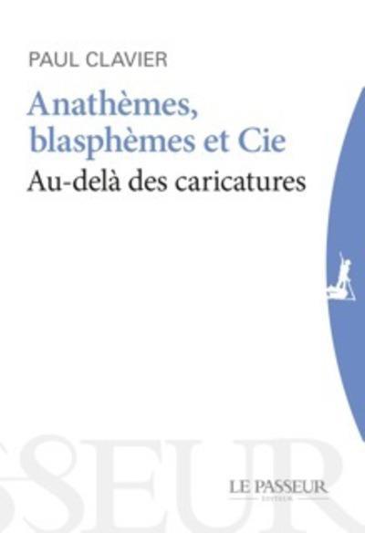 Anathèmes, blasphèmes et cie ; au-delà des caricatures