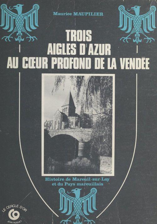 Trois aigles d'azur au coeur profond de la Vendée