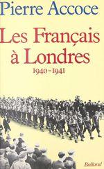Les Français à Londres : 1940-1941  - Pierre Accoce