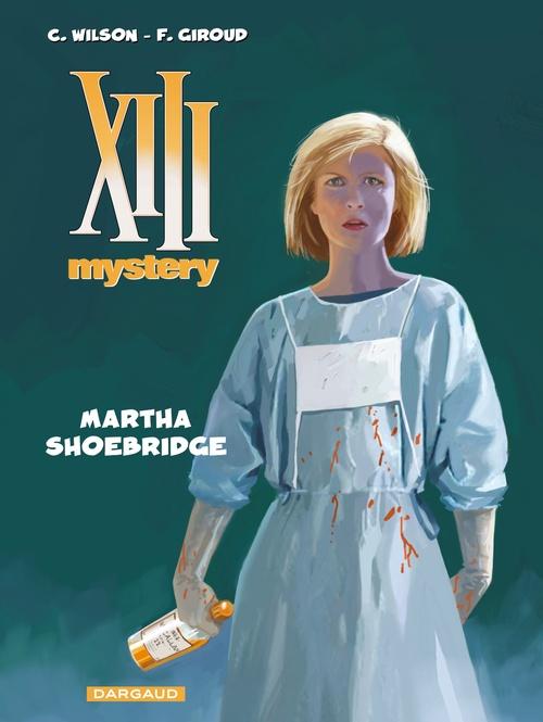 XIII Mystery - Tome 8 - Martha Shoebridge  - Frank Giroud  - Colin Wilson