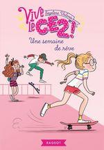 Vente Livre Numérique : Vive le CE2 ! Une semaine de rêve  - Ségolène Valente