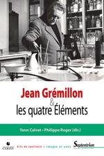 Jean Grémillon et les quatre Éléments  - Yann Calvet - Philippe Roger