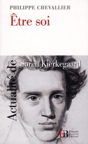 être soi ; actualité de Søren Kierkegaard