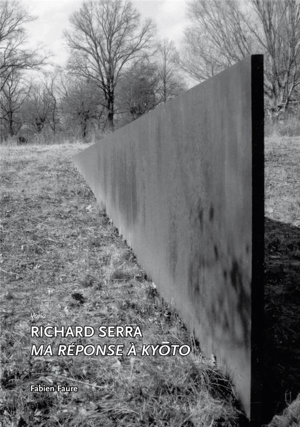 Richard Serra ma réponse à Kyoto