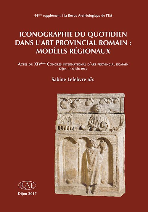 Revue archeologique de l'est n.44 ; iconographie du quotidien dans l'art provincial romain ; modeles regionaux