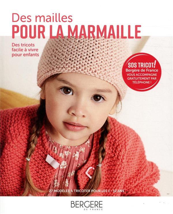 Des mailles pour la marmaille ; des tricots faciles à vivre pour enfants