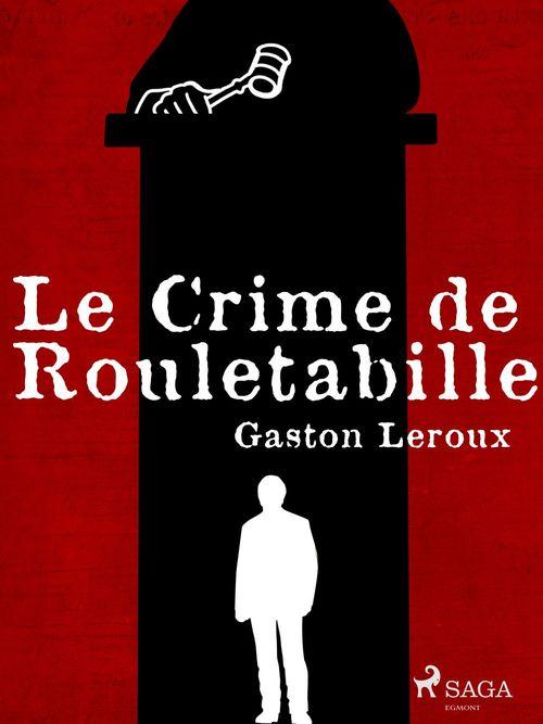 Vente EBooks : Le Crime de Rouletabille  - Gaston Leroux 1868-1927