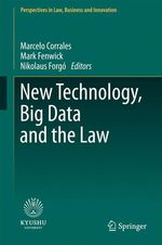 New Technology, Big Data and the Law  - Nikolaus Forgó - Mark Fenwick - Marcelo Corrales