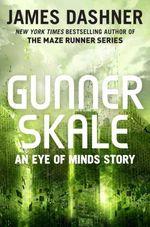Vente Livre Numérique : Gunner Skale: An Eye of Minds Story (The Mortality Doctrine)  - Dashner James